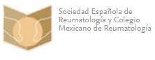 Sociedad Española de Reumatología y Colegio Mexicano de Reumatología